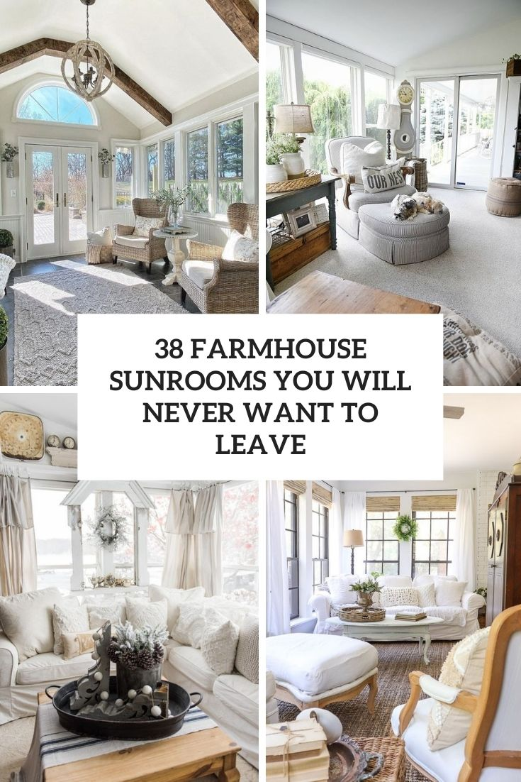farmhouse sunrooms you will never want to leave cover