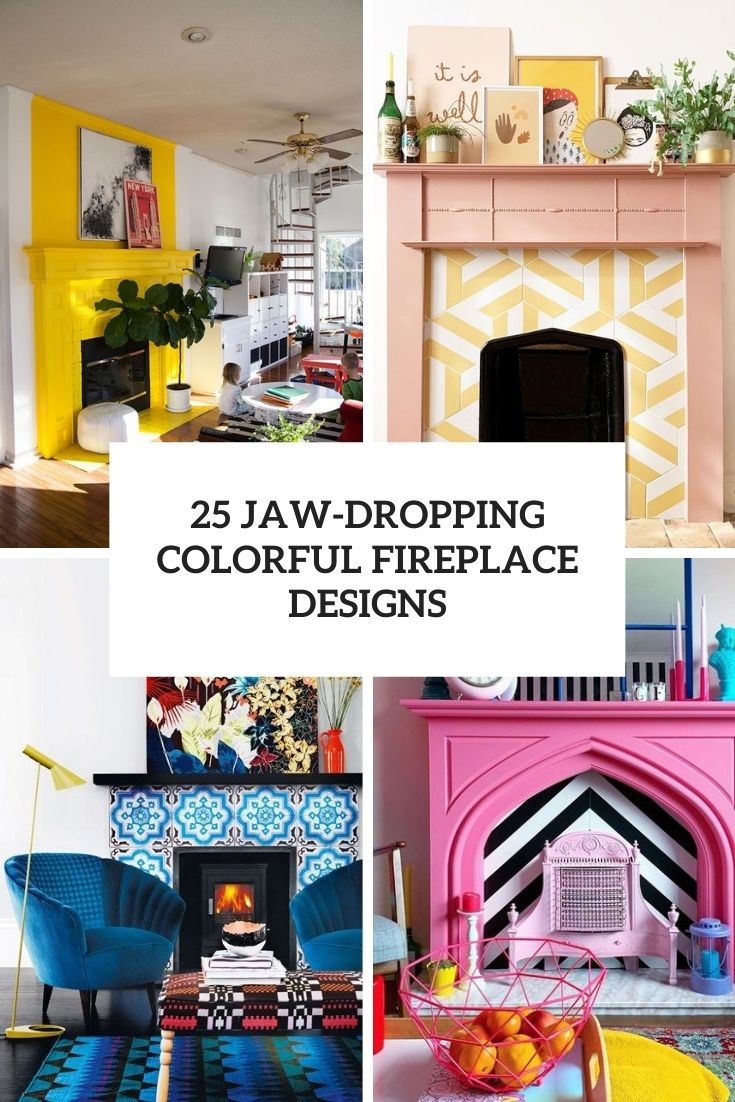 jaw dropping colorful fireplace designs cover
