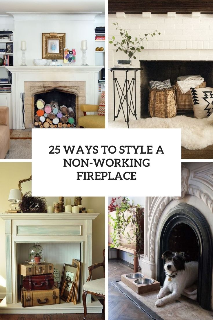 ways to style a non working fireplace cover