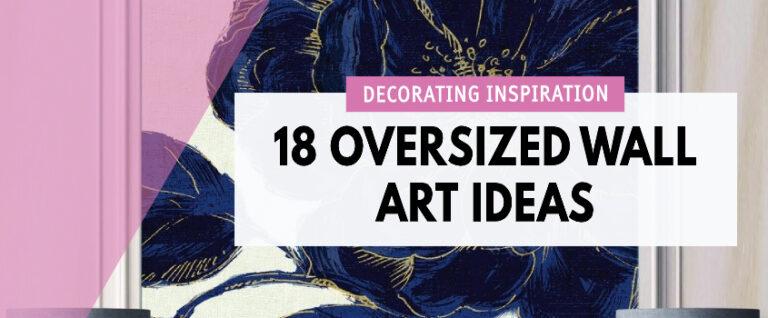 18 Oversized Wall Art Ideas