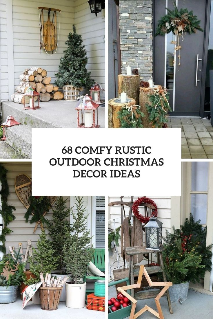 comfy rustic outdoor christmas decor ideas cover