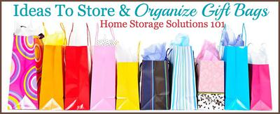Ideas To Store &Amp; Organize Gift Bags